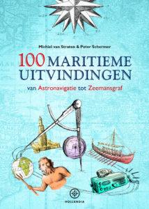 100 Maritieme Uitvindingen - van Astronavigatie tot Zeemansgraf
